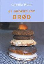 Et ordentligt brød af Camilla Plum