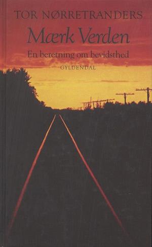 Bog, indbundet Mærk verden af Tor Nørretranders