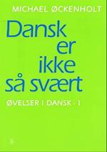 Øvelser i dansk. Dansk er ikke så svært