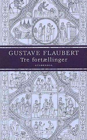 Bog hæftet Tre fortællinger af Gustave Flaubert