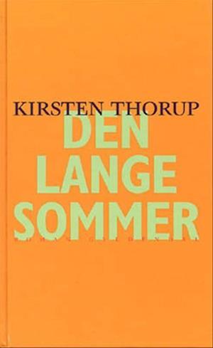 Bog hardback Den lange sommer af Kirsten Thorup