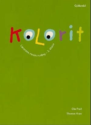 Bog, ukendt format Kolorit 3. klasse, Lærerens ressourcebog af Thomas Kaas, Ole Freil