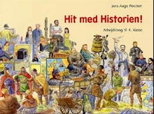 Bog, hæftet Hit med Historien! 4. kl. Arbejdsbog af Jens Aage Poulsen
