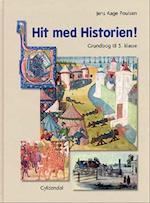 Hit med historien! - grundbog til 5. klasse (Hit med historien)