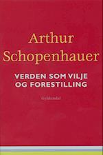 Verden som vilje og forestilling af Arthur Schopenhauer