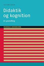 Didaktik og kognition (Gyldendals lærerbibliotek)