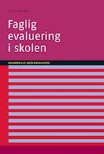 Faglig evaluering i skolen (Gyldendals lærerbibliotek)