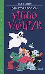 Den store bog om Viggo Vampyr (Dingo)