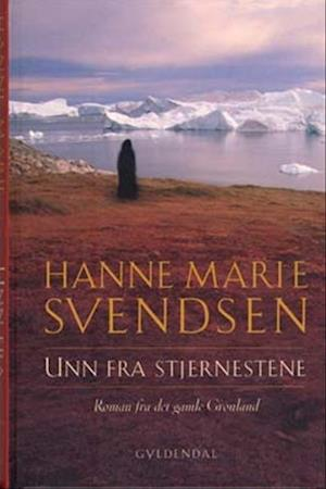 Bog, hardback Unn fra Stjernestene af Hanne Marie Svendsen