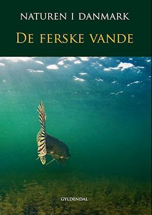 Bog indbundet Naturen i Danmark. De ferske vande(Bind 5) af Kaj Sand Jensen