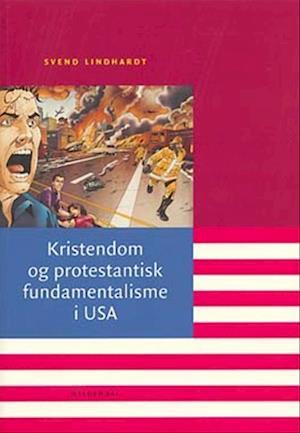 Bog hæftet Kristendom og protestantisk fundamentalisme i USA af Svend Lindhardt