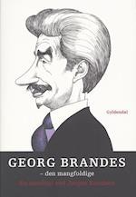 Georg Brandes - den mangfoldige af Georg Brandes
