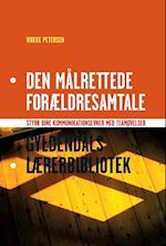 Den målrettede forældresamtale (Gyldendals lærerbibliotek)