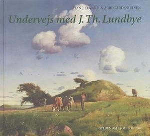 Undervejs med J.Th. Lundbye - gave