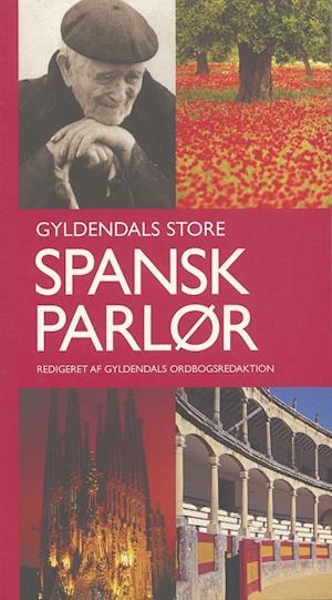 Bog hæftet Gyldendals store spansk parlør af Gyldendal Ordbogsafdeling