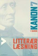 Kanon i dansk 7. Litterær læsning