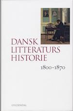Dansk litteraturs historie. 1800-1870