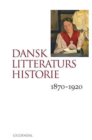 Bog, indbundet Dansk litteraturs historie. 1870-1920 af Anne Birgitte Richard, Henrik Wivel, Johannes Nørregaard Frandsen