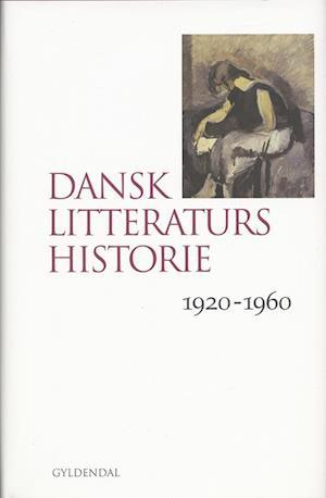 Bog indbundet Dansk litteraturs historie. 1920-1960 af Birgitte Hesselaa Jógvan Isaksen Lasse Horne Kjældgaard