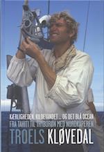 Kærligheden, kildevandet... og det blå ocean / Fra Tahiti til Thyborøn med Nordkaperen (Gyldendal Hardback)