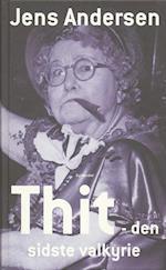 Thit - den sidste valkyrie (Gyldendal Hardback)