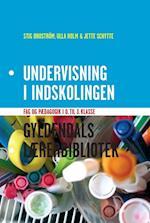 Undervisning i indskolingen (Gyldendals lærerbibliotek)