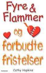 Fyre & flammer og forbudte fristelser (Fyre & flammer, nr. 8)