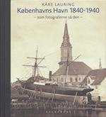 Københavns havn 1840-1940 af Kåre Lauring