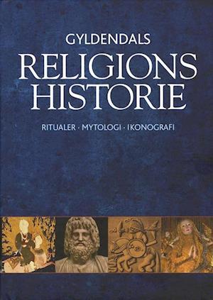 Bog indbundet Gyldendals religionshistorie af Jørgen Podemann Sørensen Mikael Rothstein Tim Jensen - DACOREC