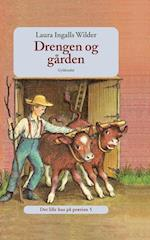 Det lille hus på prærien 5- Drengen og gården af Laura Ingalls Wilder