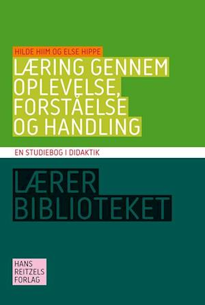 Bog hæftet Læring gennem oplevelse forståelse og handling af Else Hippe Hilde Hiim