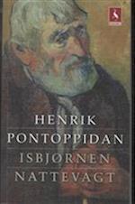 Isbjørnen - Nattevagt af Henrik Pontoppidan