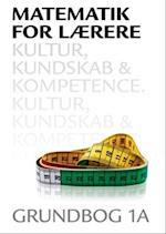 Matematik for lærere 1A, Kultur, kundskab og kompetence (Matematik for lærere)
