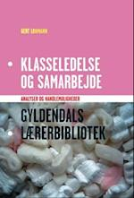 Klasseledelse og samarbejde (Gyldendals lærerbibliotek)
