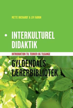 Bog ukendt format Interkulturel didaktik af Liv Fabrin Mette Buchardt