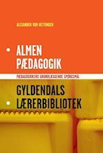 Almen pædagogik (Gyldendals lærerbibliotek)