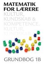 Matematik for lærere 1B, Kultur, kundskab og kompetence (Matematik for lærere)