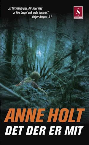 Bog, pocketbog Det der er mit af Anne Holt