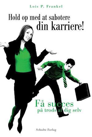 Bog, hæftet Hold op med at sabotere din karriere! af Lois P Frankel