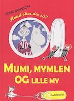 Mumi, Mymlen og lille My. hvad sker der så? (Mumi)