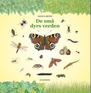 Bog, indbundet De små dyrs verden af Jakob Sunesen