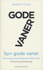 7 gode vaner - personlig og professionel effektivitet. Personlig arbejdsbog af Stephen R. Covey