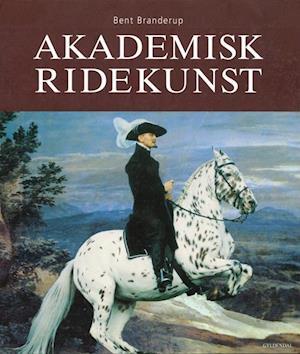 Bog, ukendt format Akademisk ridekunst af Bent Branderup
