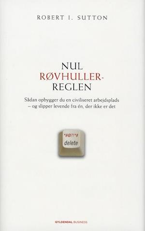 Bog indbundet Nul røvhuller-reglen af Robert I. Sutton