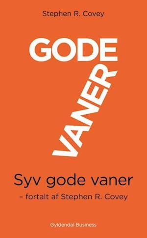 7 gode vaner (kort udgave) af Stephen Covey