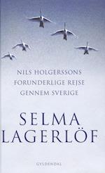 Nils Holgerssons forunderlige rejse gennem Sverige (Gyldendal Hardback)