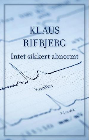 Bog, hæftet Intet sikkert abnormt af Klaus Rifbjerg