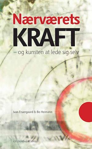 Bog, hæftet Nærværets kraft af Ivan Fruergaard, Bo Heimann