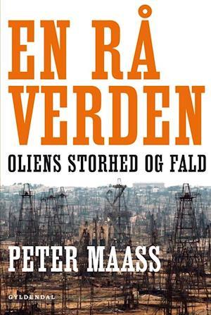 Bog, hæftet En rå verden af Peter Maass