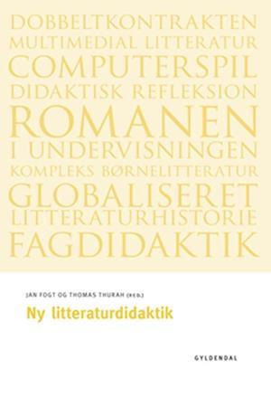 Bog, hæftet Ny litteraturdidaktik af Anne-Marie Mai - Syddansk Universitet, Bo Kampmann Walther, Gitte Mose